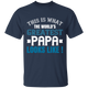 This is What The World's Greatest Papa Looks Like - G500 5.3 oz. T-Shirt