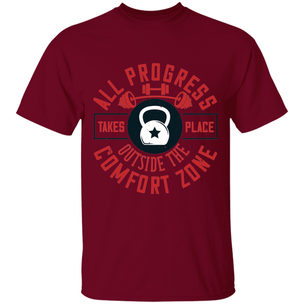 All progress takes place outside the comfort zone Tee - G500 5.3 oz. T-Shirt Gym Collection - CustomTeesGifts