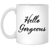Hello Gorgeous Mug - XP8434 11 oz. White Mug - CustomTeesGifts