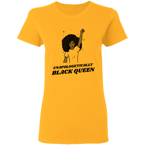 Unapologetically Black Queen T-Shirt - G500L Ladies' 5.3 oz. T-Shirt - CustomTeesGifts