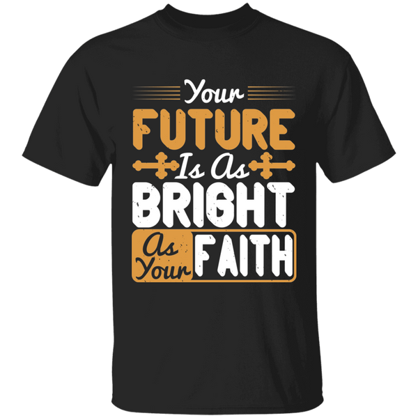 Your future is as bright as your faith - G500 5.3 oz. T-Shirt - CustomTeesGifts