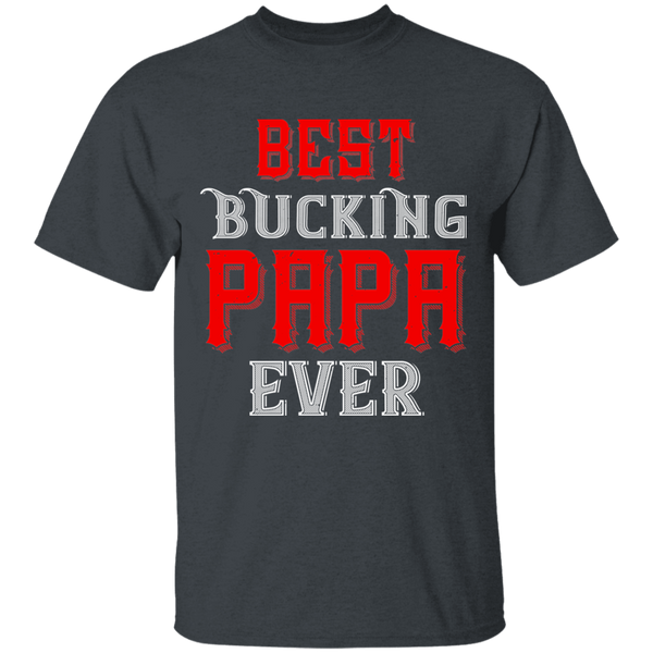 Best Bucking Papa Ever - G500 5.3 oz. T-Shirt - CustomTeesGifts