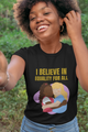 I believe in Equality for All - T-shirt - G500L Ladies' 5.3 oz. T-Shirt