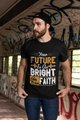 Your future is as bright as your faith - G500 5.3 oz. T-Shirt