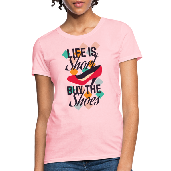 Life is short, buy the shoes - Women's T-Shirt - CustomTeesGifts