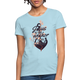 Jesus is the anchor to my soul - Women's T-Shirt