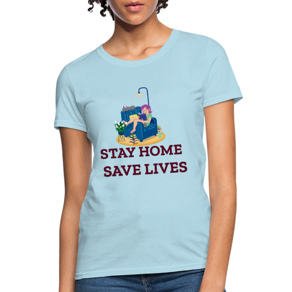 Stay Home, Save Lives - Women's T-Shirt - COVID-19 Awareness T-shirt - CustomTeesGifts
