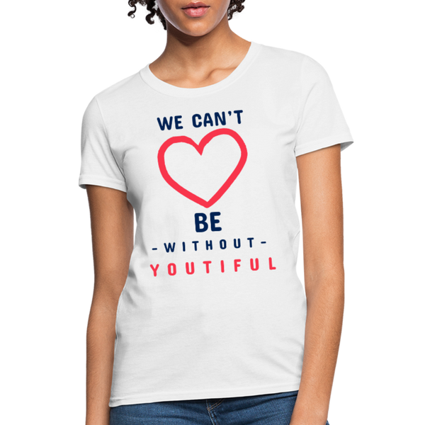 We Can't be Without youtiful Women's T-Shirt - CustomTeesGifts