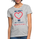 We Can't be Without youtiful Women's T-Shirt