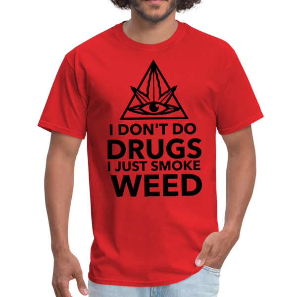 I DON'T DO DRUGS I JUST SMOKE WEED - Men's T-Shirt - CustomTeesGifts