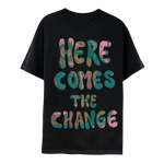 Here Comes the Change Tee