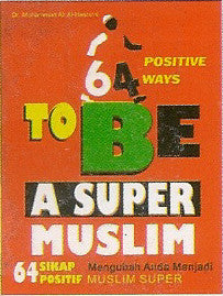 64 Positive Ways To Be A Super Muslim