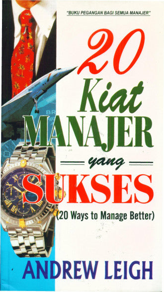 20 Kiat Manajer Yang Sukses (20 Ways To Manage Better)