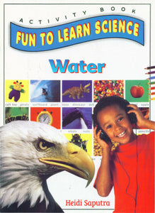 Activity Book Fun To Learn Science : Water