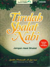 Tirulah Shalat Nabi! (Republish)