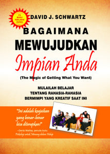 Bagaimana Mewujudkan Impian Anda (The Magic Of Getting What You Want)  -Hc