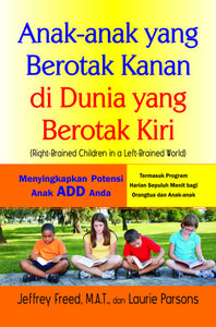 Anak Yang Berotak Kanan Didunia Yang Berotak Kiri (Right Brained Children In A Left Brained World)-Hc