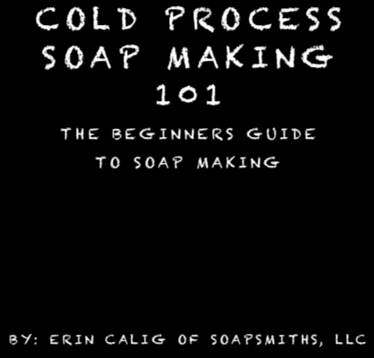 Soap Making 101 (e-book)