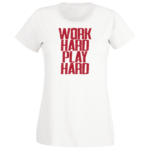 Work Hard Play Hard Women's