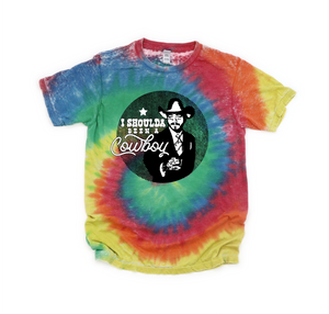Should have been a cowboy Tie Dye Tee