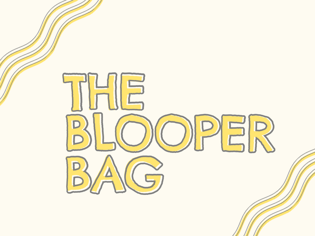 Blooper Bag