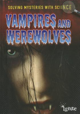 Solving Mysteries with Science - Vampires and Werewolves