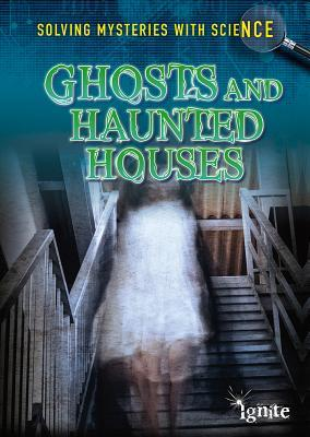 Solving Mysteries with Science - Ghosts and Haunted Houses