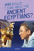 Why Should I Care About The - Ancient Egyptians?