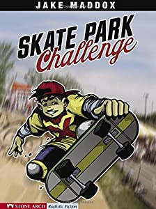 Skate Park Challenge by Jake Maddox
