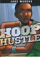 Hoop Hustle by Jake Maddox