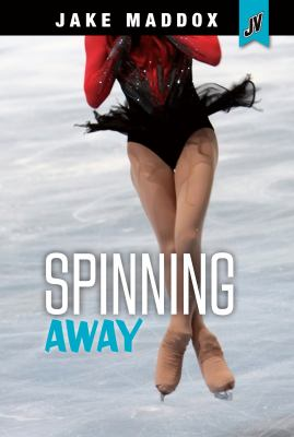 Spinning Away by Jake Maddox