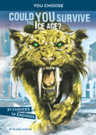 You Choose: Could YOU Survive - the Ice Age