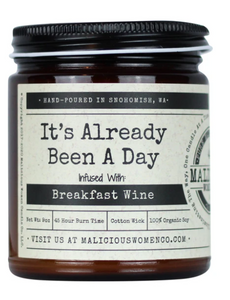 "It Has Already Been A Day... - Infused With ""Breakfast Wine"" S"