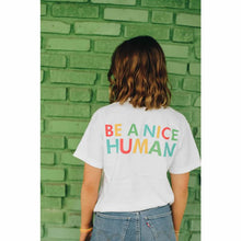 Load image into Gallery viewer, Be a Nice Human/T-Shirt Front Decal