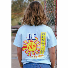 Load image into Gallery viewer, Be The Sunshine in the World T-Shirt