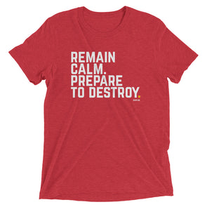 Remain Calm. Prepare To Destroy. - Red Short Sleeve T-Shirt