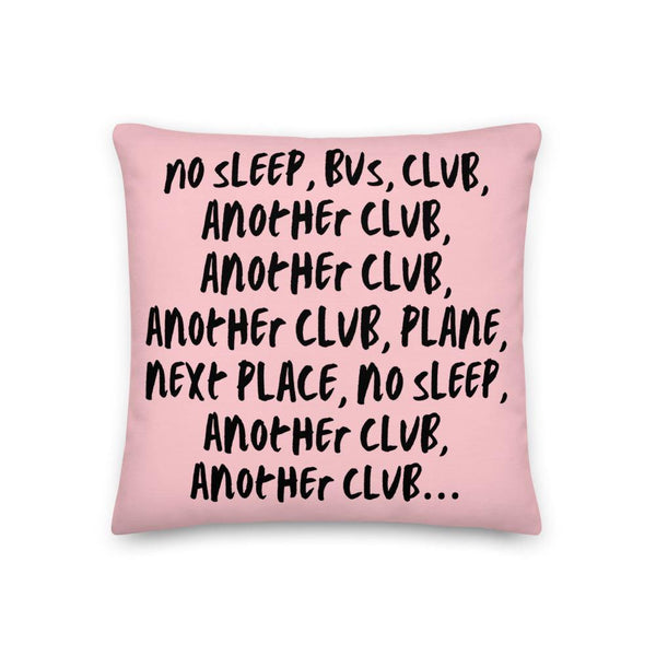 No Sleep, Bus, Club, Another Club Premium Pillow - Queer In The World: The Store