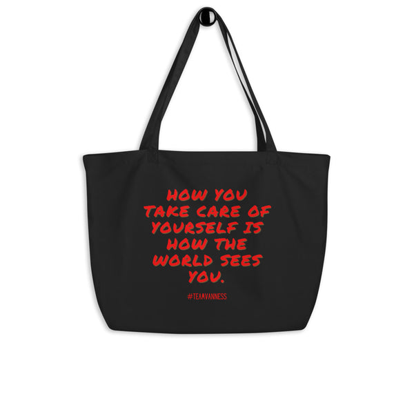 How You Take Care Of Yourself Large Organic Tote Bag