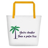 Shadier Than A Palm Tree Beach Bag