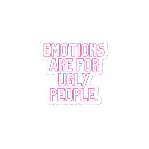 Emotions Are For Ugly People Bubble-free stickers