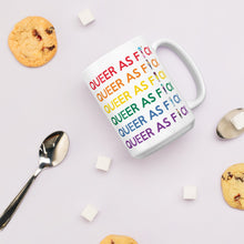 "Load image into Gallery viewer, ""Queer As F*ck"" Mug!"