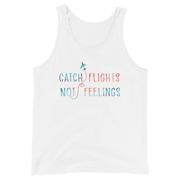 Catch Flights Not Feelings Unisex Tank Top