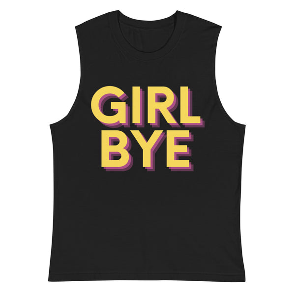 Girl Bye Muscle Shirt