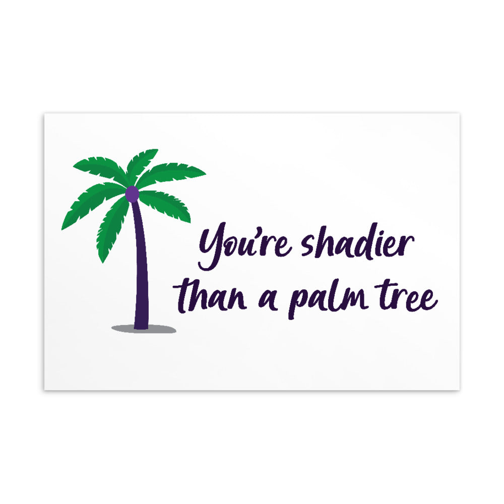 Shadier Than A Palm Tree Postcard