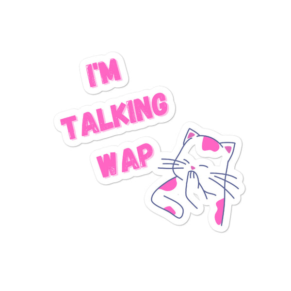 I'm Talking WAP! Bubble-free stickers