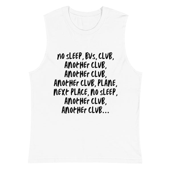 No Sleep, Bus, Club, Another Club Muscle Shirt
