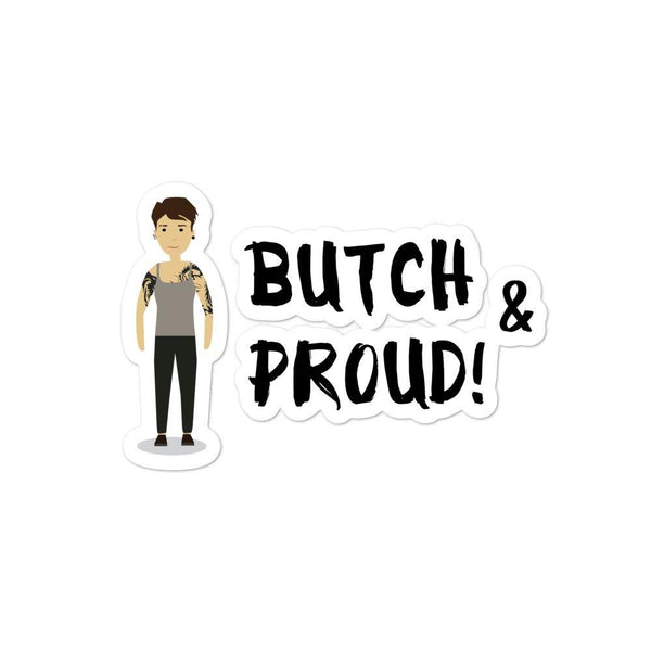Butch & Proud Bubble-Free Stickers - Queer In The World: The Store