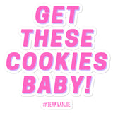 Get These Cookies Baby Bubble-free stickers