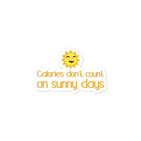 Calories Don't Count On Sunny Days Bubble-Free Stickers