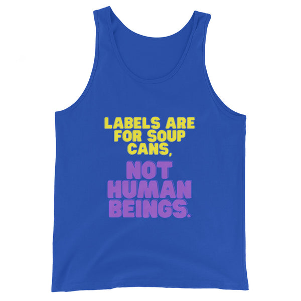 Labels Are For Soup Cans Unisex Tank Top
